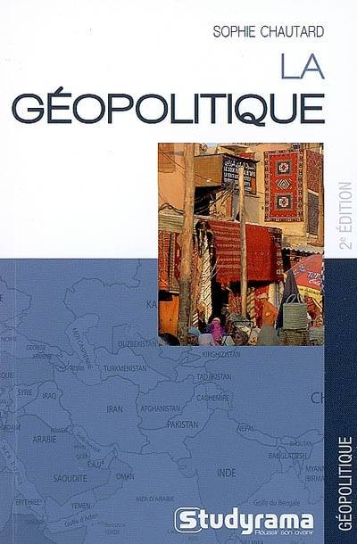 LA GEOPOLITIQUE 2E EDITION