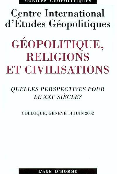 GEOPOLITIQUE RELIGIONS CIVILISATIONS