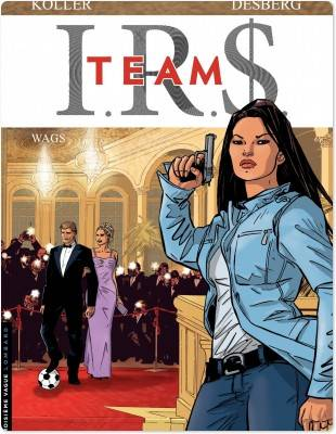 IRS team, 2, I.R.$. TEAM - Tome 2 - Wags