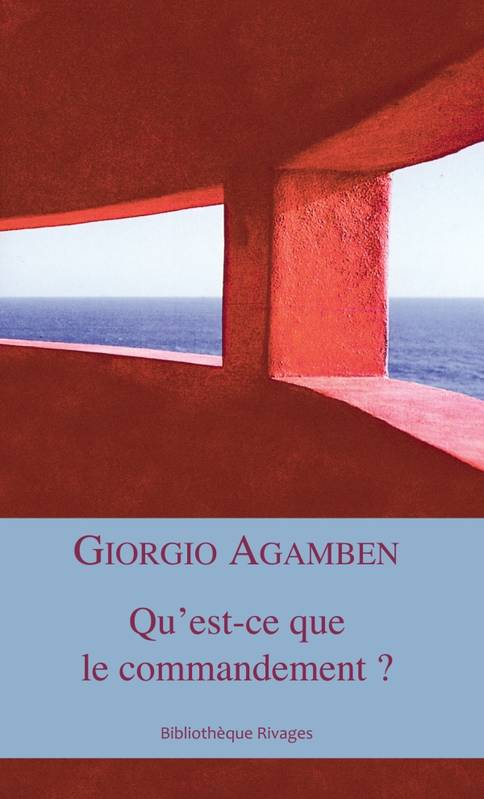 livre qu 39 est ce que le commandement giorgio agamben. Black Bedroom Furniture Sets. Home Design Ideas