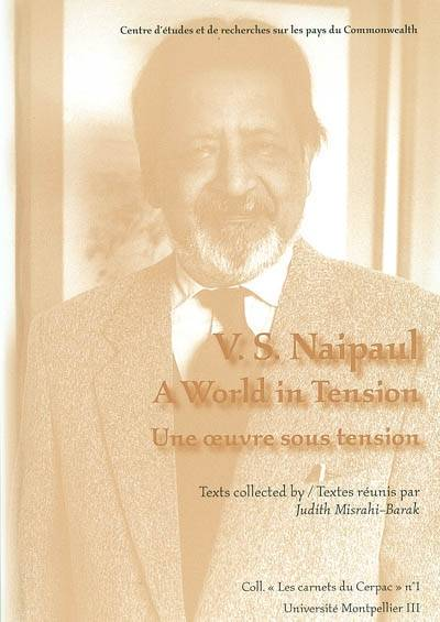 V. S. Naipaul, a world in tension