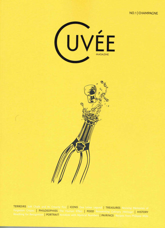 Cuvée Magazine n°1 : Champagne (anglais), Blended stories of wines, people, terroirs, icons, treasures, philosophies, culinary culture
