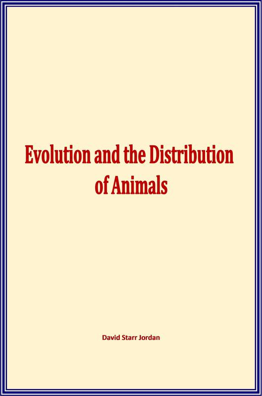 Evolution and the Distribution of Animals