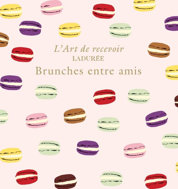 livre laduree brunches entre amis vincent lemains michel lerouet ditions du ch ne. Black Bedroom Furniture Sets. Home Design Ideas