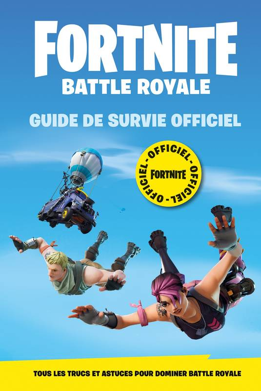 Livre Fortnite Battle Royale Guide De Survie Officiel