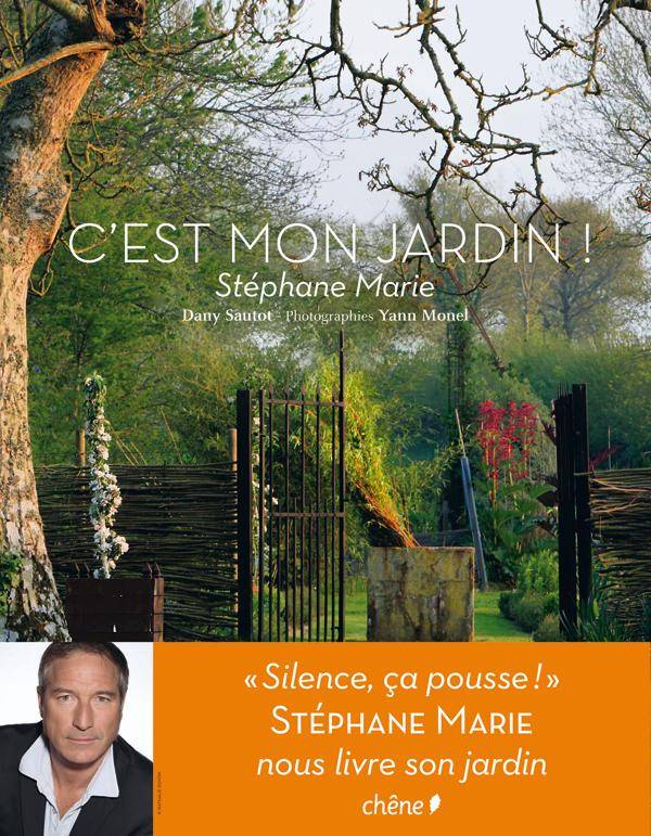 livre c 39 est mon jardin dany sautot st phane marie editions du ch ne silence a pousse. Black Bedroom Furniture Sets. Home Design Ideas