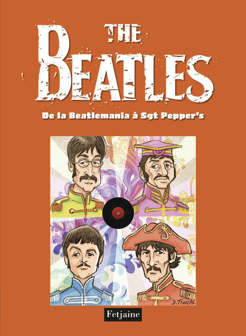 [Tome 2], De la Beatlemania à Sergeant Pepper's, The Beatles / De la Beatlemania à Sgt Pepper's