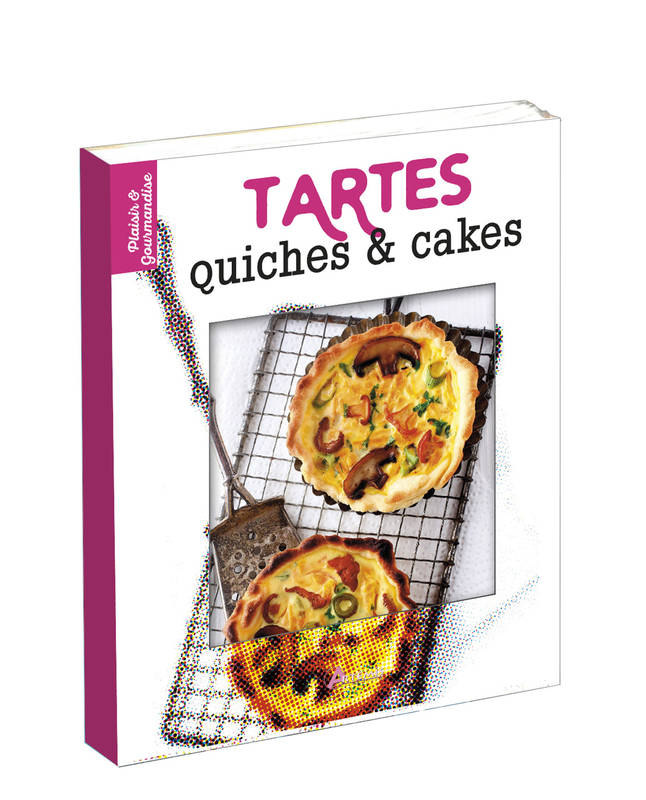 Tartes, quiches & cakes