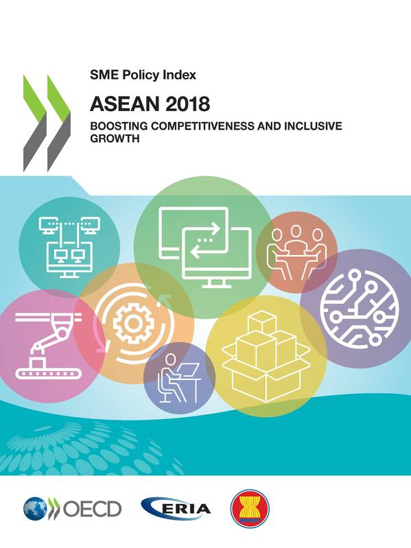 SME Policy Index: ASEAN 2018, Boosting Competitiveness and Inclusive Growth