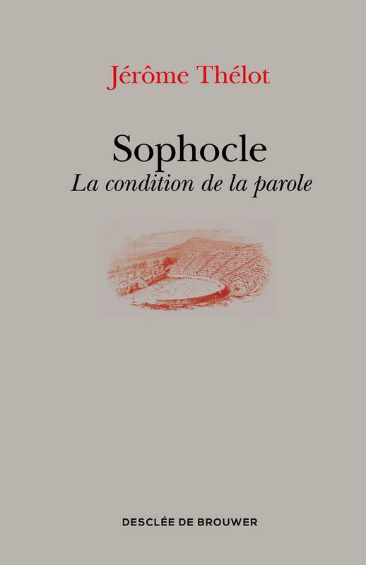 Sophocle, La condition de la parole