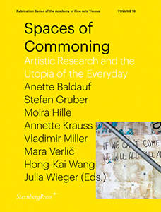 Spaces of Commoning : Artistic Research and the Utopia of the Everyday
