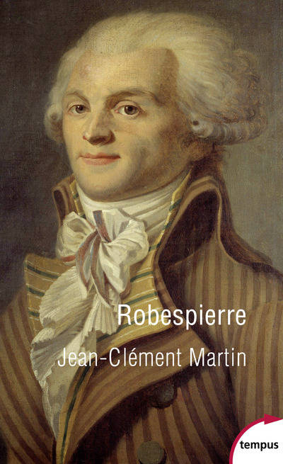 Robespierre / la fabrication d'un monstre