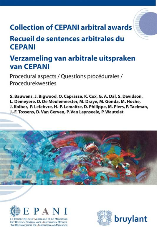 Collection of CEPANI arbitral awards / Recueil de sentences arbitrales du Cepani / Verzameling ..., Procedural aspects / Questions procédurales / Procedurekwesties