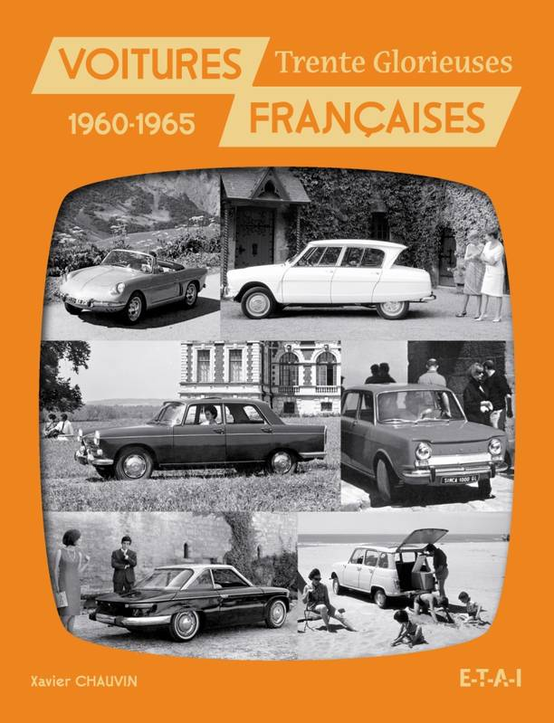 livre voitures fran aises 1960 1965 xavier chauvin ditions techniques pour l 39 automobile et l. Black Bedroom Furniture Sets. Home Design Ideas