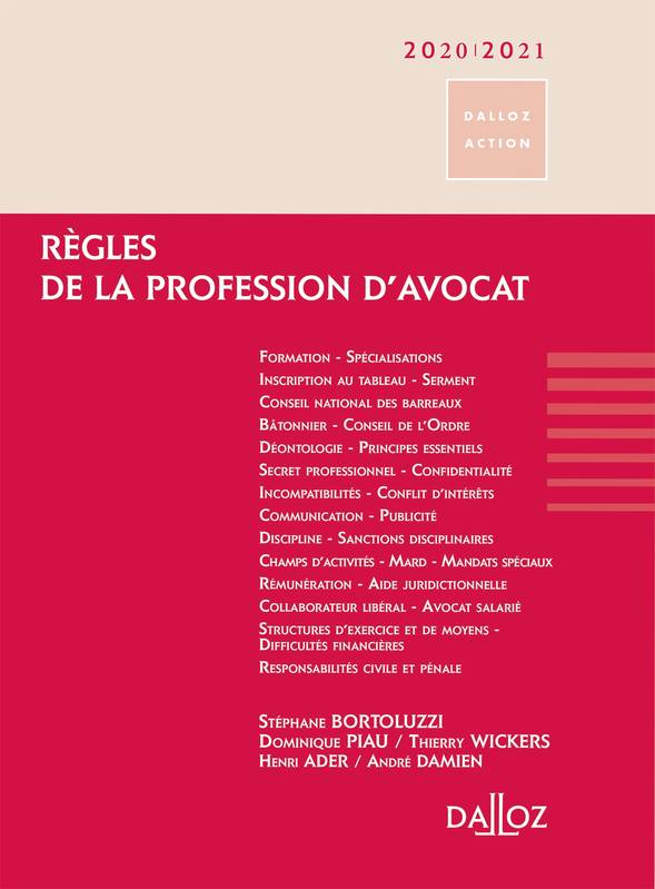 Règles de la profession d'avocat 2020/2021 - 17e ed.