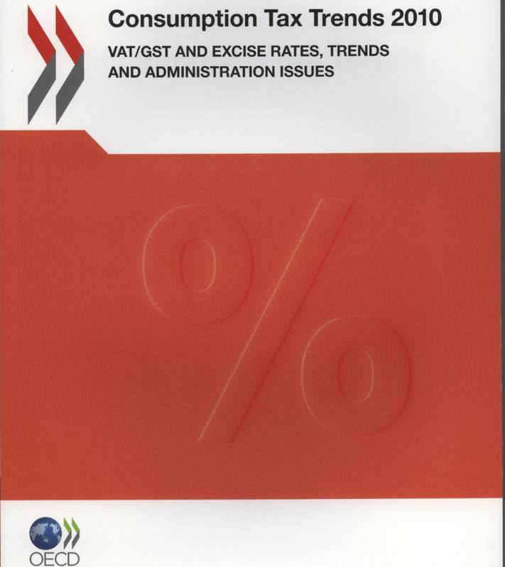 Consumption Tax Trends 2010, VAT/GST and Excise Rates, Trends and Administration Issues