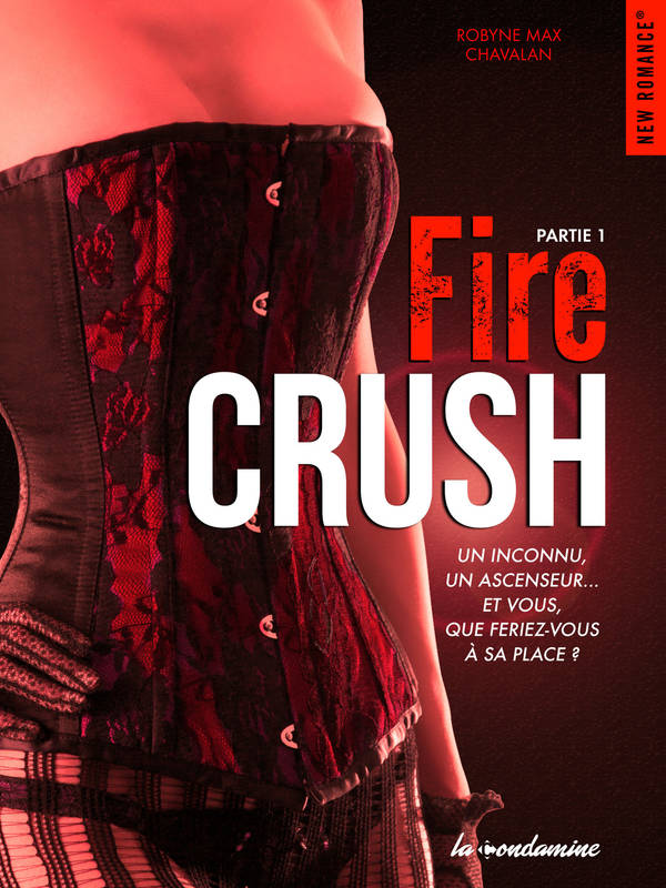 Fire crush - Partie 1