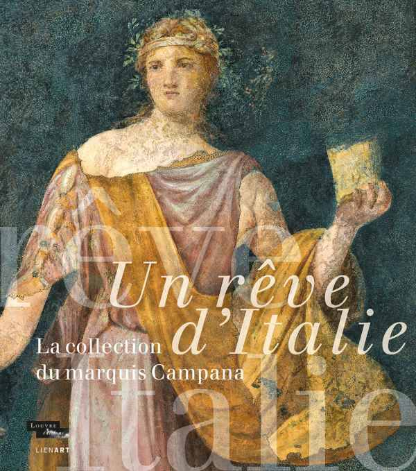 Un rêve d'Italie / la collection du marquis Campana