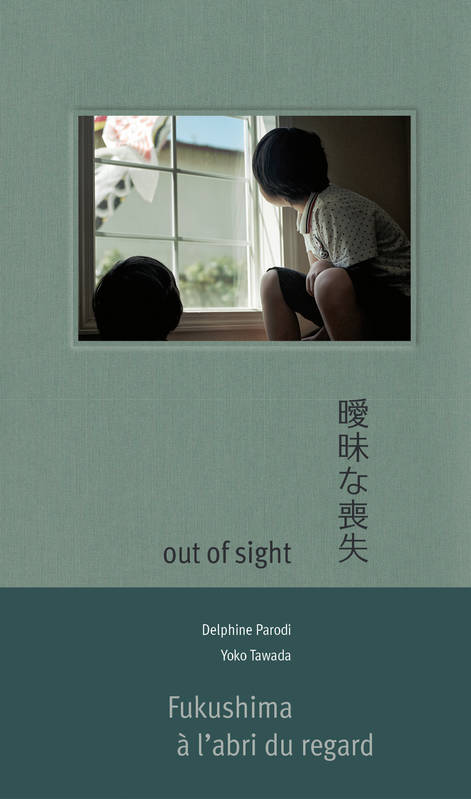 Out of Sight, Fukushima à l'abri du regard