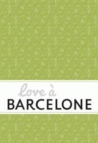 LOVE A BARCELONE