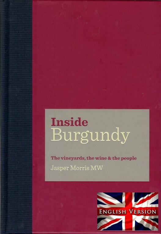 Inside Burgundy (Anglais), The vineyards, the wine and the people