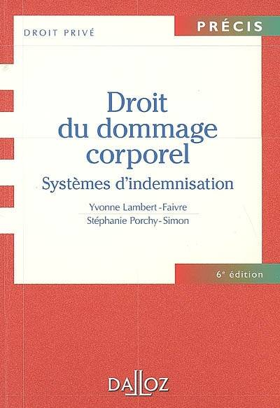 livre droit du dommage corporel syst mes d 39 indemnisation yvonne lambert faivre st phanie. Black Bedroom Furniture Sets. Home Design Ideas