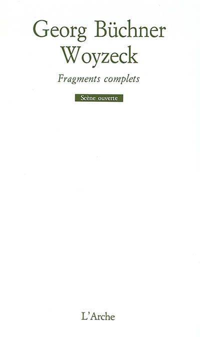 WOYZECK, FRAGMENTS COMPLETS, fragments complets