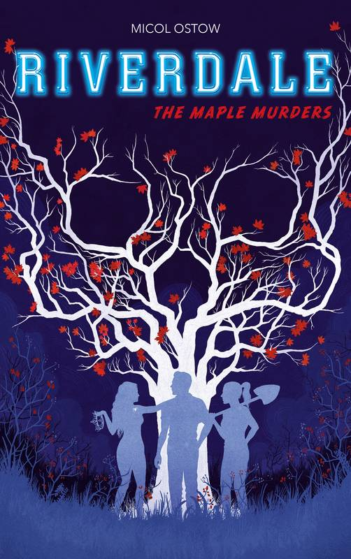 Riverdale / The maple murders