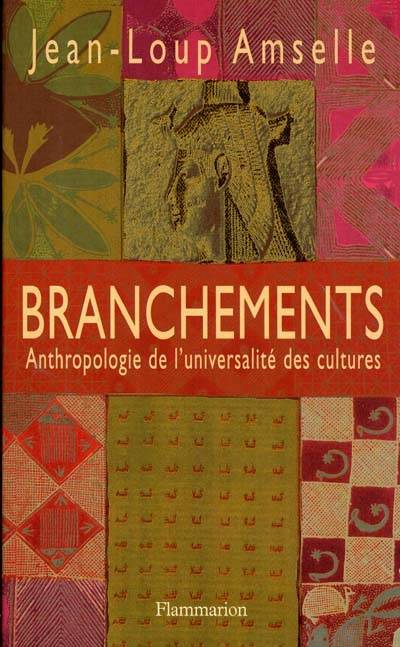BRANCHEMENTS, anthropologie de l'universalité des cultures
