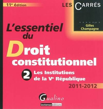 L'essentiel du droit constitutionnel, 2, Les institutions de la Ve République