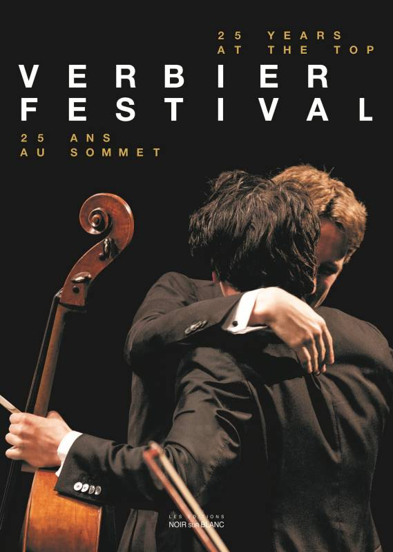 VERBIER FESTIVAL - BILINGUE FRANCAIS-ANGLAIS - 25 ANS AU SOMMET - 25 YEARS AT THE TOP