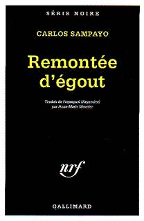 livre remont e d 39 gout carlos sampayo gallimard s rie noire 9782070497782. Black Bedroom Furniture Sets. Home Design Ideas