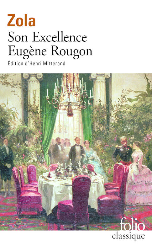Les Rougon-Macquart, VI : Son Excellence Eugène Rougon
