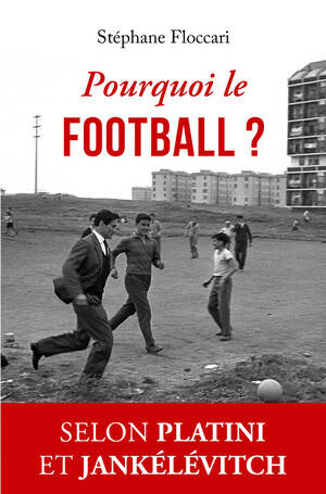 Pourquoi le football ?
