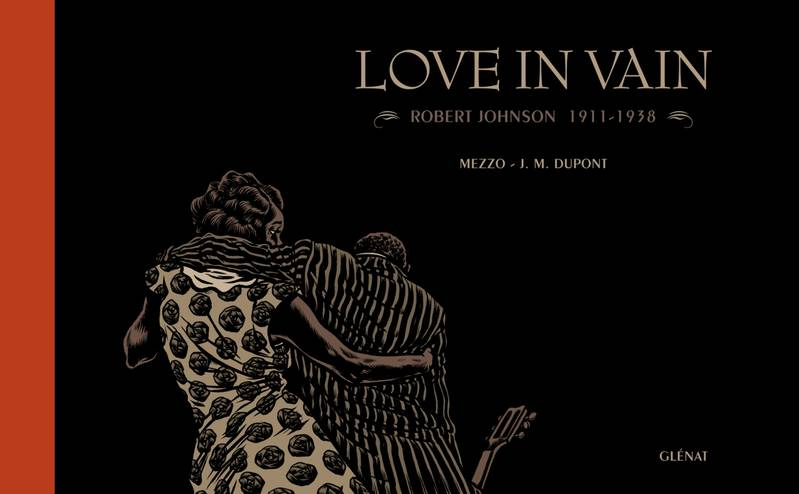 Love in vain, Robert Johnson, 1911-1938