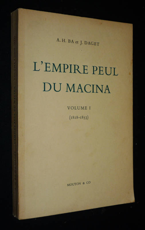 L'Empire peul du Macina, Volume 1 (1818-1853)