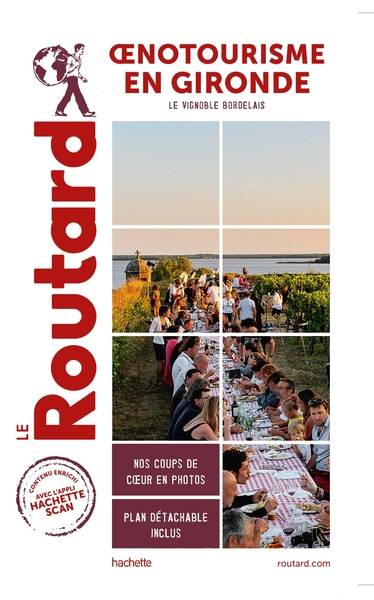 Guide du Routard Oenotourisme en Gironde, Le vignoble Bordelais