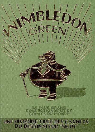 WIMBLEDON GREEN, le plus grand collectionneur de comics du monde