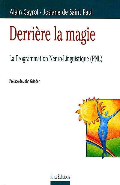 livre derri re la magie la programmation neuro linguistique alain cayrol josiane de saint. Black Bedroom Furniture Sets. Home Design Ideas