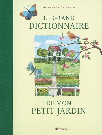 livre le grand dictionnaire de mon petit jardin anne france dautheville la martini re jardin. Black Bedroom Furniture Sets. Home Design Ideas