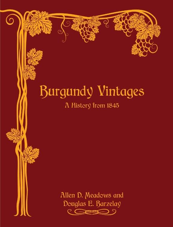 Burgundy Vintages (Anglais), A History from 1845