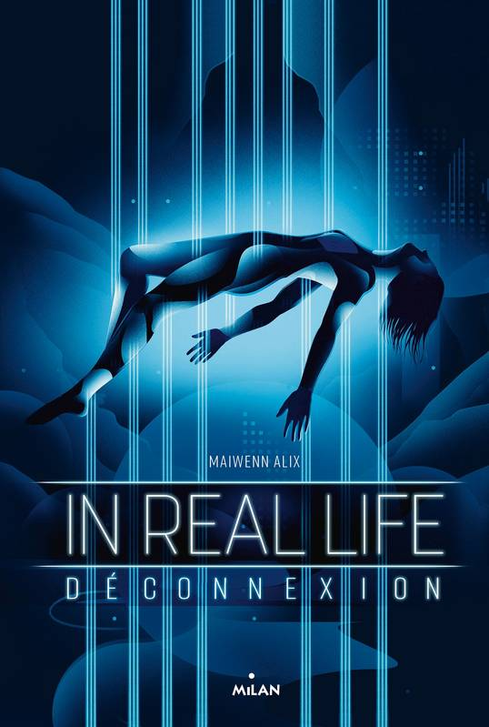 In Real Life, Tome 01, Déconnexion