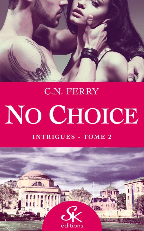 Intrigues, No Choice, T2