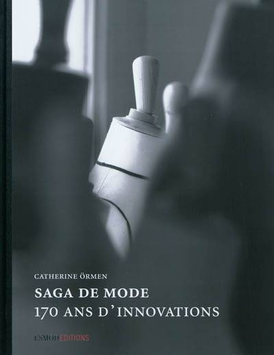 Saga de mode / 170 ans d'innovations, 170 ans d'innovations