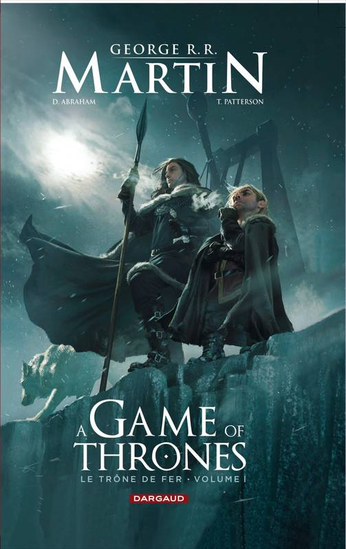 A Game of Thrones, Le Trône de fer, Tome 1