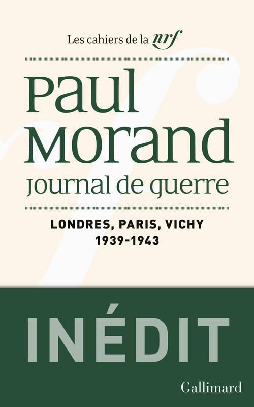 Journal de guerre / Paul Morand, 1, Journal de guerre, Londres - Paris - Vichy (1939-1943) - LONDRES, PARIS, VICHY (1939-1943)