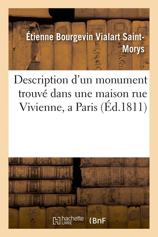 livre description d 39 un monument trouv dans une maison rue vivienne a paris tienne bourgevin. Black Bedroom Furniture Sets. Home Design Ideas