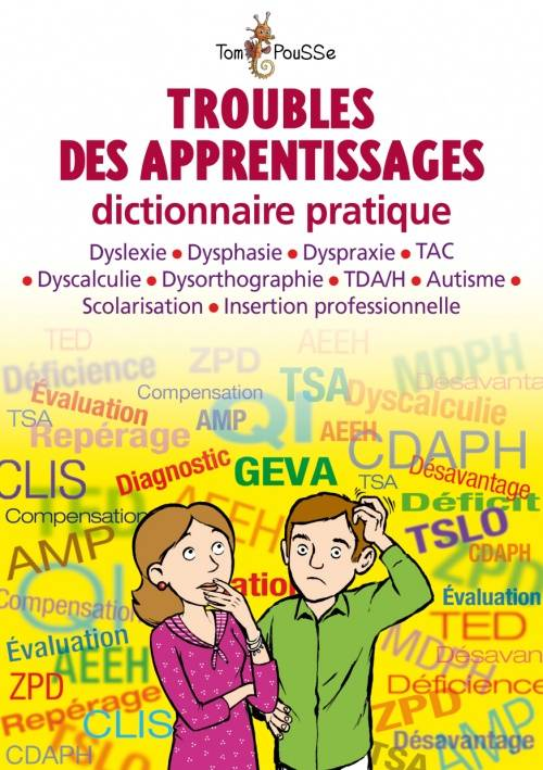 Troubles des apprentissages , Dictionnaire pratique : dyslexie, dysphasie, dyspraxie, TAC, dyscalculie