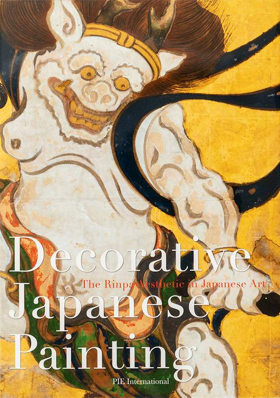 DECORATIVE JAPANESE PAINTING: THE RINPA AESTHETIC IN JAPANESE ART /ANGLAIS/JAPONAIS