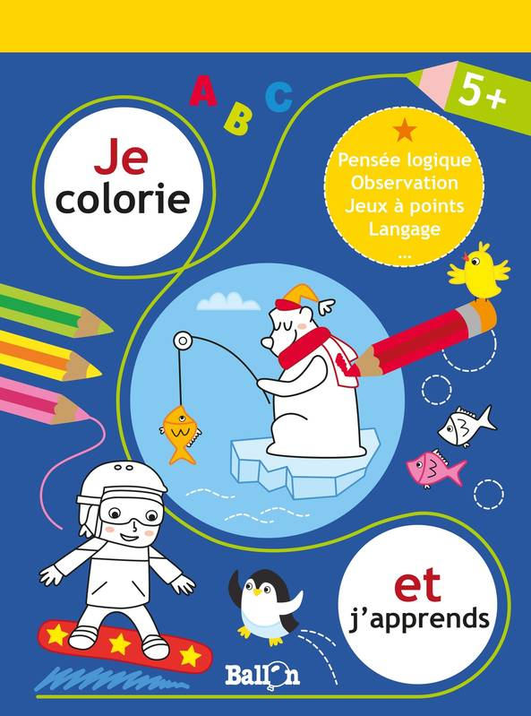 Je colorie et j'apprends - 5+